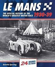 Le Mans 1930-39: The Official History of the World's Greatest Motor Race (Hardba