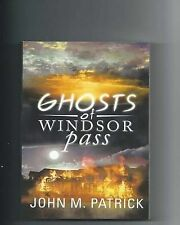 NEW Ghosts of Windsor Pass by John M Patrick