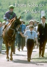 Horseracing Betting Book - From Soba To Moldova by Paul Jones