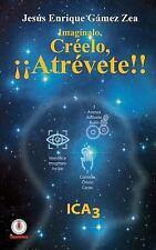 Imaginalo, Creelo, Atrevete!! by Jesus Enrique Gamez Zea (2016, Paperback)