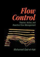 Flow Control: Passive, Active, and Reactive Flow Management: By Gad-el-Hak, M...