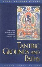 Tantric Grounds and Paths: How to Enter, Progress On, and Complete the Vajrayana