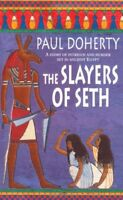 The Slayers of Seth By P. C. Doherty. 9780747264699