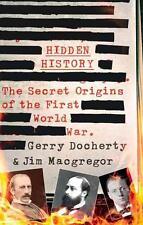 Hidden History: The Secret Origins of the First World War. von Jim Macgregor...