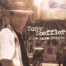 Cuba Para Cristo * by Tony Loeffler (CD, L&A Records)