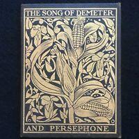 Song of Demeter, Chicago: Ralph Fletcher Seymour Rare Private Press Ltd. ed. 400