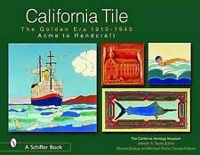 NEW California Tile : Acme to Handcraft by Joseph A. Taylor
