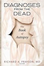 Diagnoses from the Dead : The Book of Autopsy (2009, Paperback)