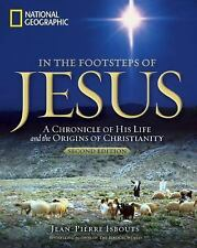In the Footsteps of Jesus, 2nd Edition: A Chronicle of His Life and the Origins