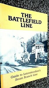 THE BATTLEFIELD LINE - GUIDE TO LEICESTERSHIRE`S STEAM BRANCH LINE (1990)