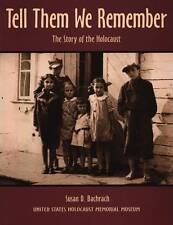 Tell Them We Remember: The Story of the Holocaust by Susan D. Bachrach...