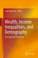 Wealth, Income Inequalities, and Demography : The Long-Term Policy View...