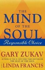 The Mind Of The Soul - Responsible Choice, by Gary Zukav - Hardcover