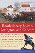 Revolutionary Boston, Lexington, and Concord: The Shots Heard 'Round the World