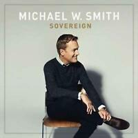 CD Michael W. Smith SOVEREIGN Praise & Worship NEU