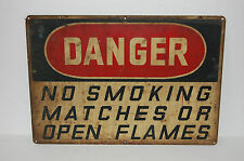 Industrial Antique DANGER NO SMOKING MATCHES OR OPEN FLAMES Ready Made Sign Co