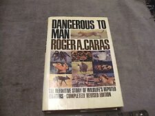 Dangerous to Man , The Definitive Story Of Wildlife's Reputed Dangers, Revised