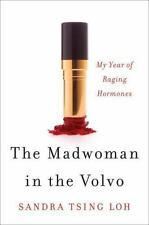 The Madwoman in the Volvo: My Year of Raging Hormones