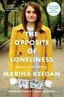 NEW The Opposite of Loneliness: Essays and Stories by Marina Keegan