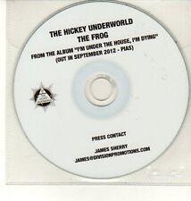 (DC782) The Hickey Underworld, The Frog - 2012 DJ CD