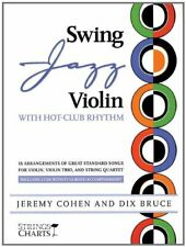 Swing Jazz Violin with Hot-Club Rhythm: 18 Arrangements of Great Standards for V
