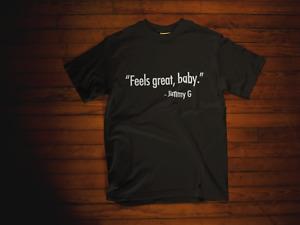 Feels Great Baby Shirt - Short Sleeve Feels Great Baby Jimmy G Shirt