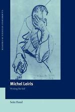 Cambridge Studies in French: Michel Leiris : Writing the Self 70 by Seàn Hand...