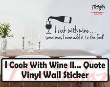I Cook With Wine II...Wall Expressions Vinyl Sticker