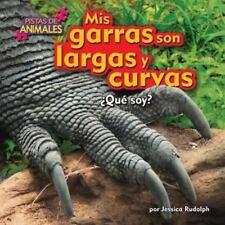 Mis garras son largas y curvas (Pistas De Animales) (Spanish Edition)-ExLibrary