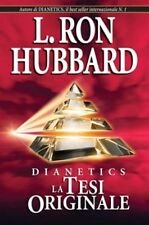 DIANETICS:LA TESI ORIGINALE L. Ron Hubbard  Scientology Dianetics