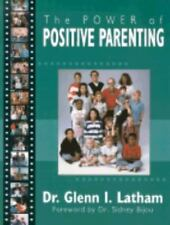 The Power of Positive Parenting : A Wonderful Way to Raise Children, Glenn I. La