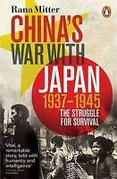 China's War with Japan, 1937-1945: The Struggle for Survival by Mitter, Rana, NE