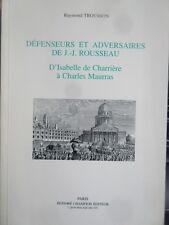 Defenseurs et adversaires de J J Rousseau d'I. de Charriere à Ch Maurras