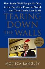 Tearing down the Walls : How Sandy Weill Fought His Way to the Top of the...