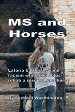 MS and Horses: Teen struggles with multiple sclerosis while rehabbing a rescued