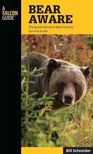 Bear Aware: The Quick Reference Bear Country Survival Guide (Falcon Guides)