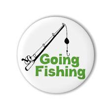 Going Fishing 25mm 1 Inch Button Badge Dad Stocking Filler Pin Carp Sea Nash NGT