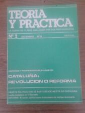 TEORÍA Y PRÁCTICA nº 2. CATALUÑA, REVOLUCIÓN O REFORMA