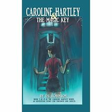 Caroline Hartley and the Magic Key by D J Robinson (Hardback, 2015)