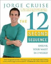The 12 Second Sequence Shrink Your Waist in 2 Weeks Jorge Cruise