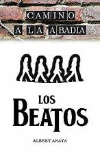 Camino A la Abadia : Cuento de Los Beatos by Albert Anaya (2011, Paperback)