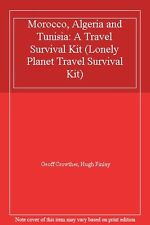 Morocco, Algeria and Tunisia: A Travel Survival Kit (Lonely Planet Travel Surv,