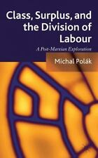 Class, Surplus, and the Division of Labour : A Post-Marxian Exploration by...