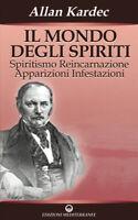 1112236 1112337 Libri Allan Kardec - Il Mondo Degli Spiriti. Spiritismo, Reincar
