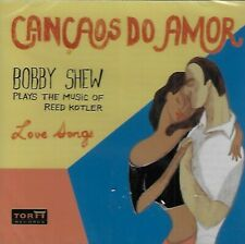 Cancaos Do Amor by Bobby Shew (CD, Feb-2007, Torii Records)