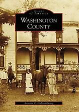 Images of America: Washington County by Annette C. DuPont-Ewing (2007,...