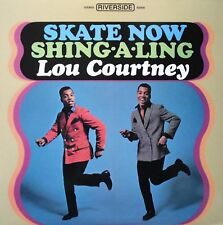 LOU COURTNEY Skate Now Shing-A-Ling RIVERSIDE RECORDS Sealed Vinyl Record LP