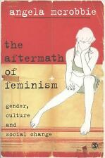 The Aftermath of Feminism: Gender, Culture and Social Change NEW A. McRobbie