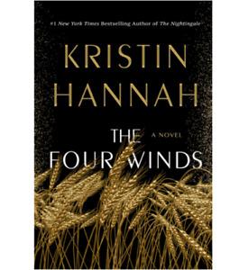 The Four Winds: A Novel by Kristin Hannah (Hardcover)
