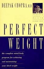 Perfect Weight: The Complete Mind-Body Program for Achieving and Maintaining You